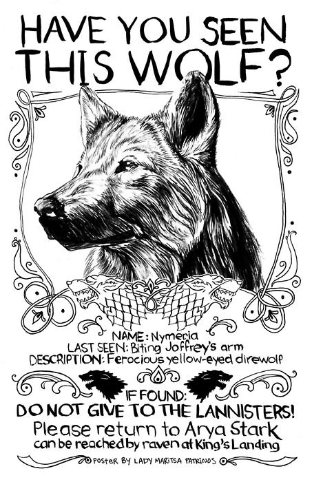 Nymeria 'lost wolf' poster - brilliant! Kind-of want to make a bunch to put on telephone poles..