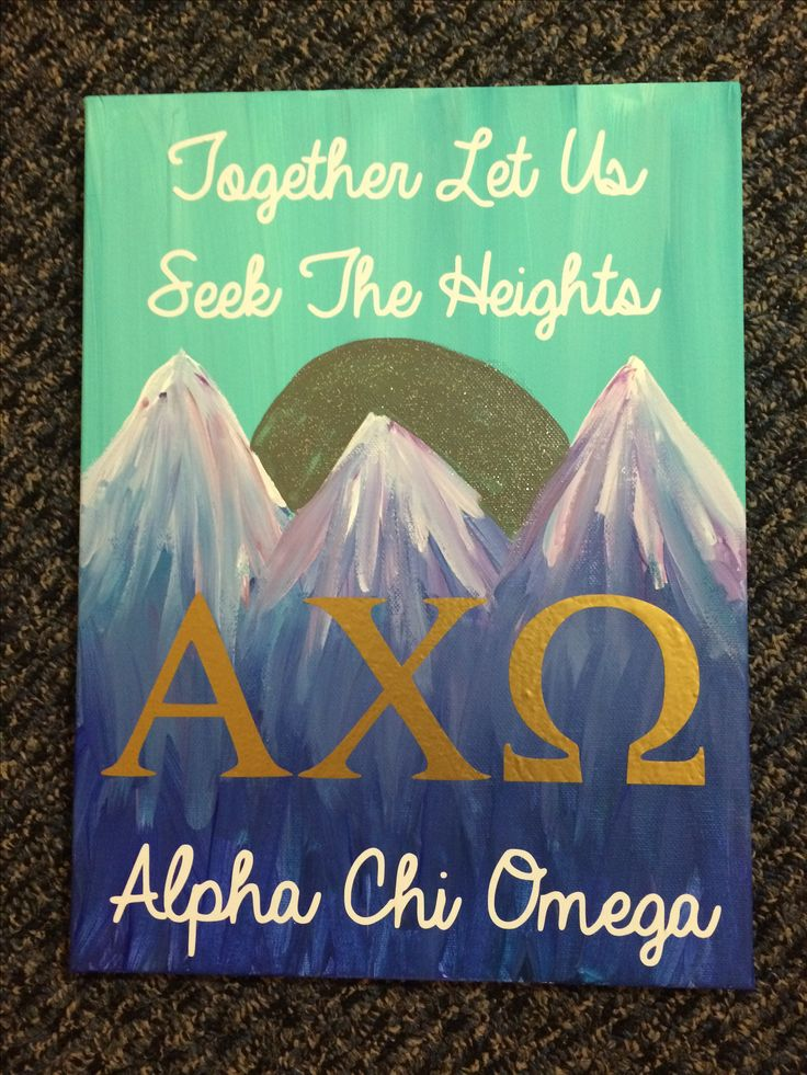 Alpha chi omega! Together let us seek the heights, a canvas for big little reveal!