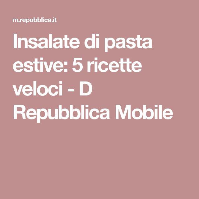 Insalate di pasta estive: 5 ricette veloci - D Repubblica Mobile