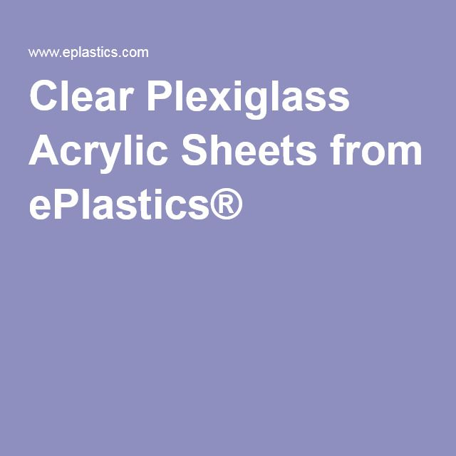 Clear Plexiglass Acrylic Sheets from ePlastics®