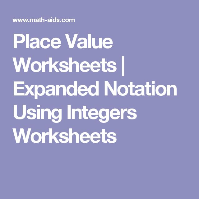 Place Value Worksheets | Expanded Notation Using Integers Worksheets