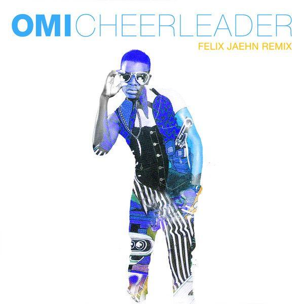 OMI - Cheerleader Feat. Felix Jaehn