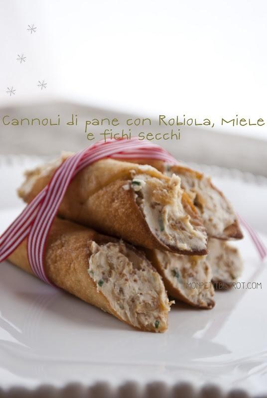 Cannoli di pane con robiola, miele e fichi secchi by Mon petit bistrot