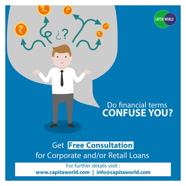 Do Financial terms confuse you. Don't worry. Get free #consultation for #corporateloans and #retailloans from CapitaWorld Online Loan Platform.
