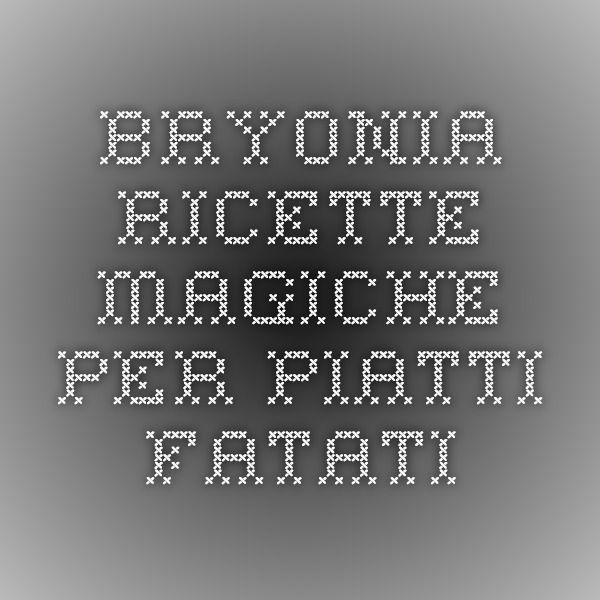 BRYONIA - Ricette magiche per piatti fatati