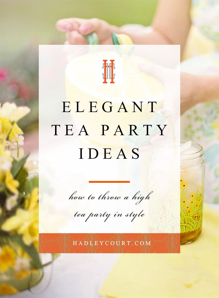 How to throw an elegant tea party, click to see decor and food ideas for throwing high tea in style.