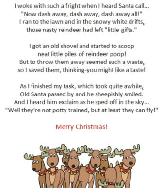 Reindeer Poop-Print out poem,attach to plastic bag, fill with milk duds or malted milk balls.