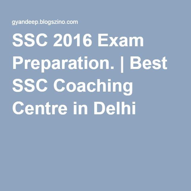 SSC 2016 Exam Preparation.   Best SSC Coaching Centre in Delhi