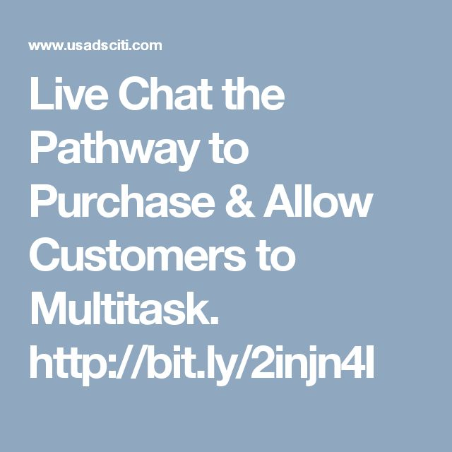 Live Chat the Pathway to Purchase & Allow Customers to Multitask. http://bit.ly/2injn4I