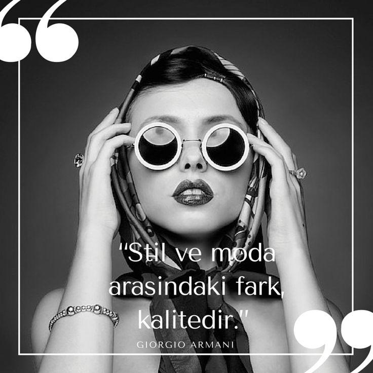 """""""Stil ve moda arasındaki fark, kalitedir."""" / GIORGIO ARMANI"""