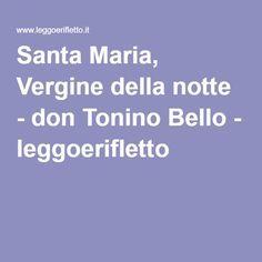 Santa Maria, Vergine della notte - don Tonino Bello - leggoerifletto