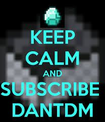 DanTDM is awesome SUBSCRIBE TO HIM
