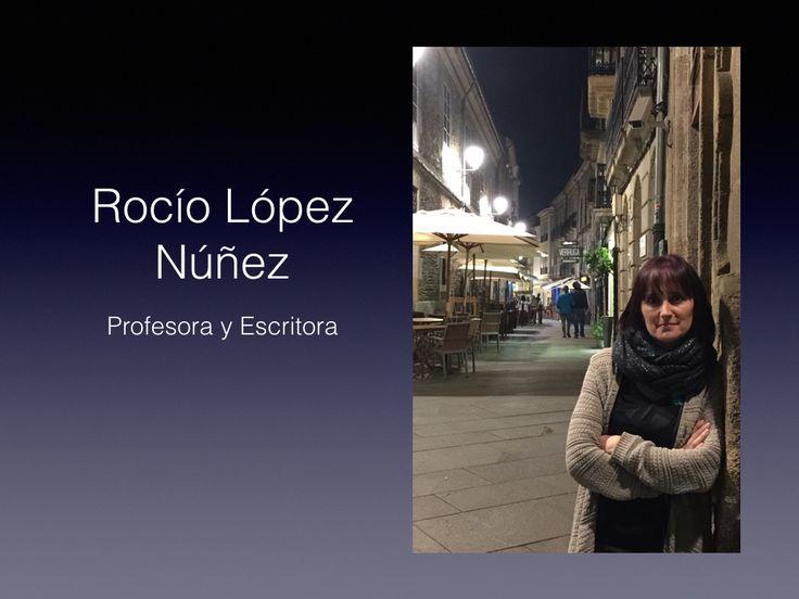 Profesora de profesión y escritora de vocación,  Rocío llegó a mi vida gracias a su primera novela.  Para nuestra Escuela de Escritores de Lugo,  no pudimos encontrar a una profesora mejor. ¡Bienvenida!