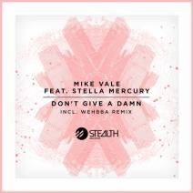 Mike Vale, Stella Mercury, Wehbba - Dont Give A Damn