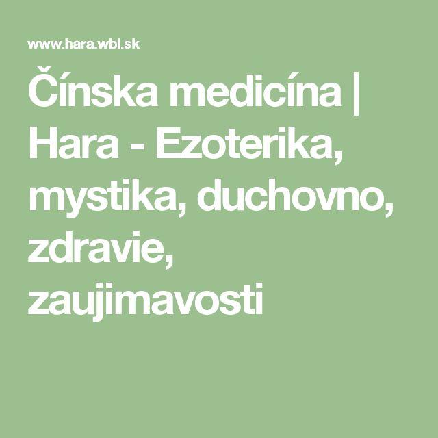 Čínska medicína   Hara - Ezoterika, mystika, duchovno, zdravie, zaujimavosti