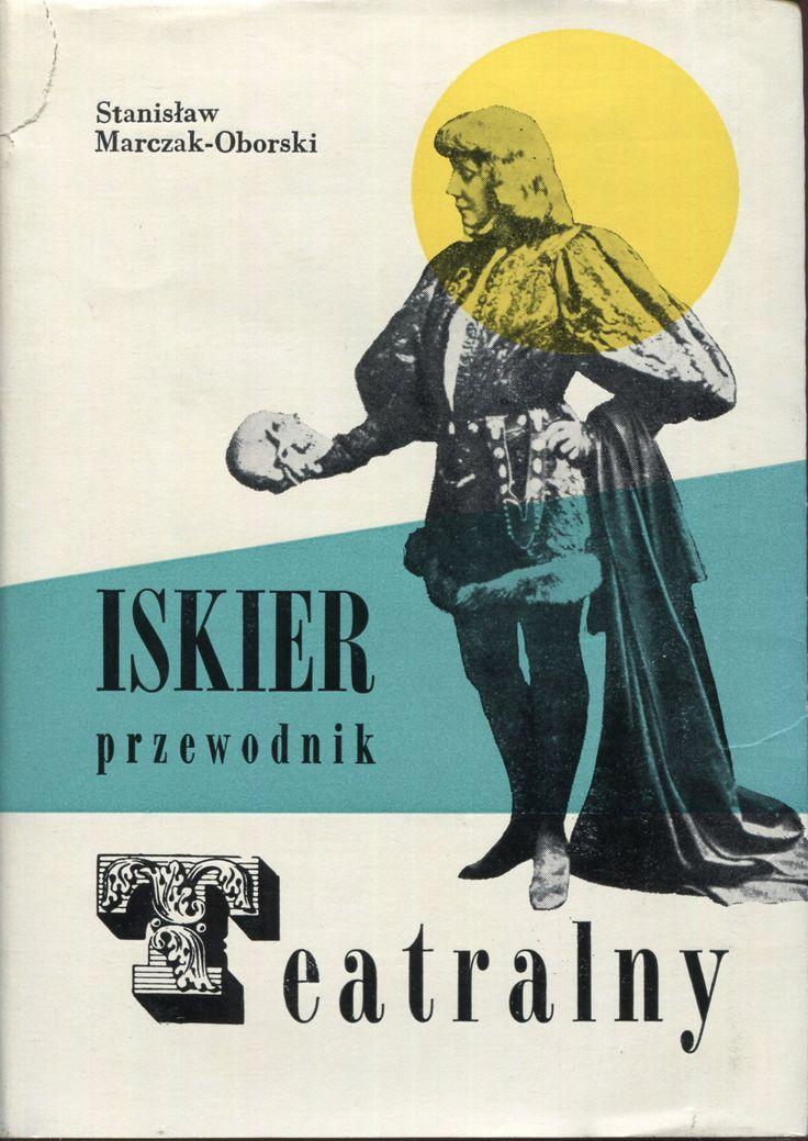 """""""Iskier przewodnik teatralny"""" Edited by Jerzy Herlinger Cover by Mieczysław Kowalczyk Published by Wydawnictwo Iskry 1964"""