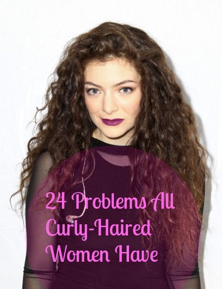24 Problems All Curly Haired Women Have Curly Curly