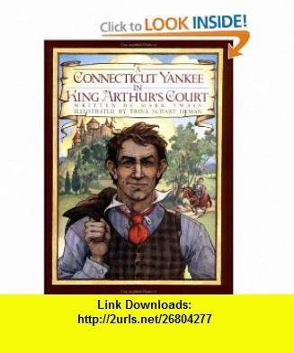 A Connecticut Yankee in King Arthurs Court ( of Wonder) (9780688063467) Mark Twain, Trina Schart Hyman , ISBN-10: 0688063462  , ISBN-13: 978-0688063467 ,  , tutorials , pdf , ebook , torrent , downloads , rapidshare , filesonic , hotfile , megaupload , fileserve