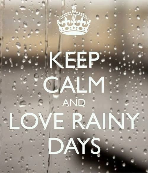 KEEP CALM & LOVE RAINY DAYS. My husband and I love snuggling and watching movies on rainy days