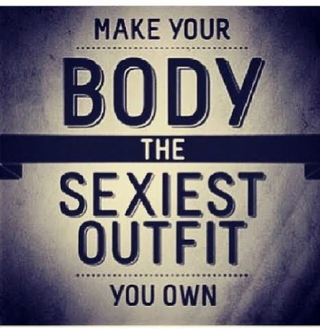 Make your body the sexiest outfit you own. #Fitgirlcode #fitspiration #motivation