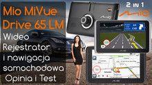 Mio MiVue Drive 65 LM - kamera i nawigacja samochodowa – Opinia i Test