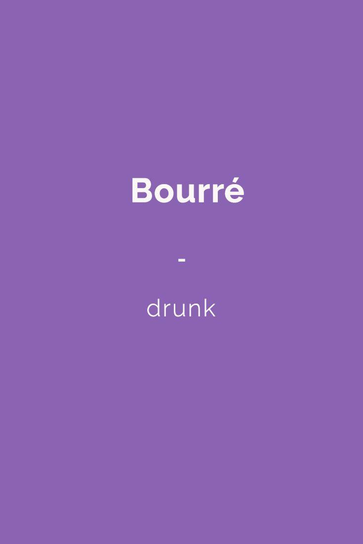 """'bourré, bourrée', fam., adj. : 'ivre' = (angl.) """"drunk""""; (esp.) """"borracho"""", """"ebrio"""", """"bebido""""; (néerl.) """"dronken"""", """"lazarus"""", """"bezopen"""", """"zat"""". - Exemples: """"Il était complètement bourré et ne tenait plus debout."""" / """"Quel vacarme! Sûrement un voisin bourré coincé dehors."""" / """"Il rentrait bourré et allait directement se coucher."""""""