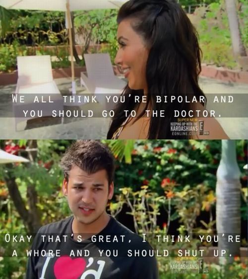 That time Rob called Kim a whore, LOL.