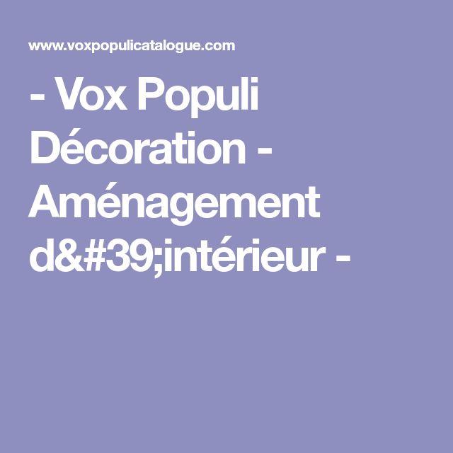 - Vox Populi Décoration - Aménagement d'intérieur -