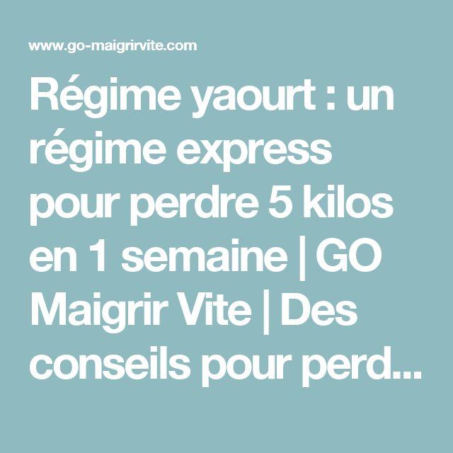 Régime yaourt : un régime express pour perdre 5 kilos en 1 semaine | GO Maigrir Vite | Des conseils pour perdre du poids rapidement et efficacement