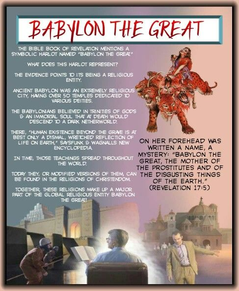 "BABYLON THE GREAT/The Bible book of Revelation mentions a symbolic harlot ""Babylon the Great, the mother of the prostitutes and of the disgusting things of the earth."" (Revelation 17:5)"