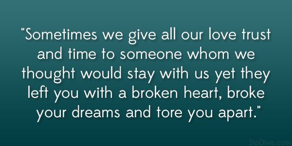 quote about fear of being hurt | Sometimes we give all our love trust and time to someone whom we ...