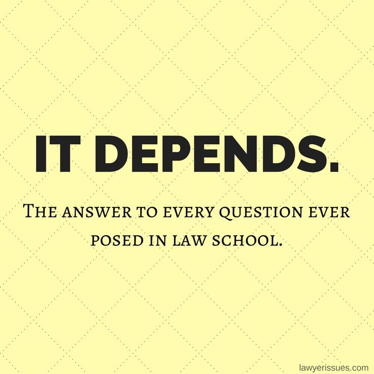 It depends is the answer to every question ever posed in law school. #lawstudents #lawyers #attorney #barrister #solicitor #everyday #me #pictureoftheday #lawyerissues #attorneys #lawschool #students #legal #profession #career #funny #joke #photooftheday #picoftheday