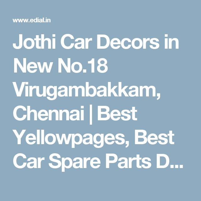 Jothi Car Decors in New No.18 Virugambakkam, Chennai   Best Yellowpages, Best Car Spare Parts Dealers, India