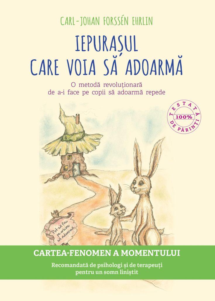 Iepurașul care voia să adoarmă - Carl-Johan Forssén Ehrlin; Varsta: 2+; Este considerata cartea fenomen a momentului . O poveste inovatoare prin maniera în care a fost scrisă, o poveste care introduce pe nesimțite în subconştientul copilului sugestia somnului. Folosind diverse tehnici psihologice eficiente, menite să-i ajute pe copii să se relaxeze, cartea le permite micuților să facă parte cu adevărat din poveste şi să adoarmă în acelaşi timp cu personajul principal, iepuraşul.