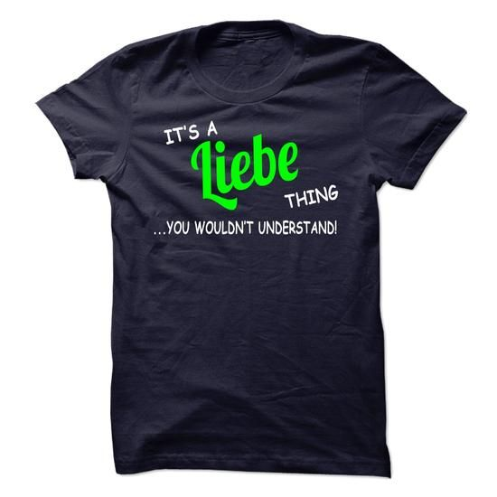 Liebe thing understand ST420 #name #tshirts #LIEBE #gift #ideas #Popular #Everything #Videos #Shop #Animals #pets #Architecture #Art #Cars #motorcycles #Celebrities #DIY #crafts #Design #Education #Entertainment #Food #drink #Gardening #Geek #Hair #beauty #Health #fitness #History #Holidays #events #Home decor #Humor #Illustrations #posters #Kids #parenting #Men #Outdoors #Photography #Products #Quotes #Science #nature #Sports #Tattoos #Technology #Travel #Weddings #Women
