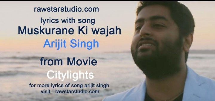 Lyrics of muskurane ki wajah