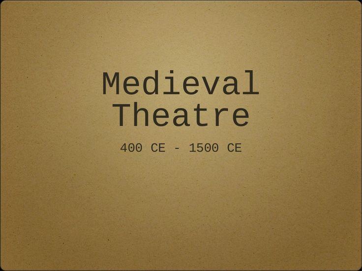 Medieval Theatre - Theatre I by brandonjsnyder via slideshare