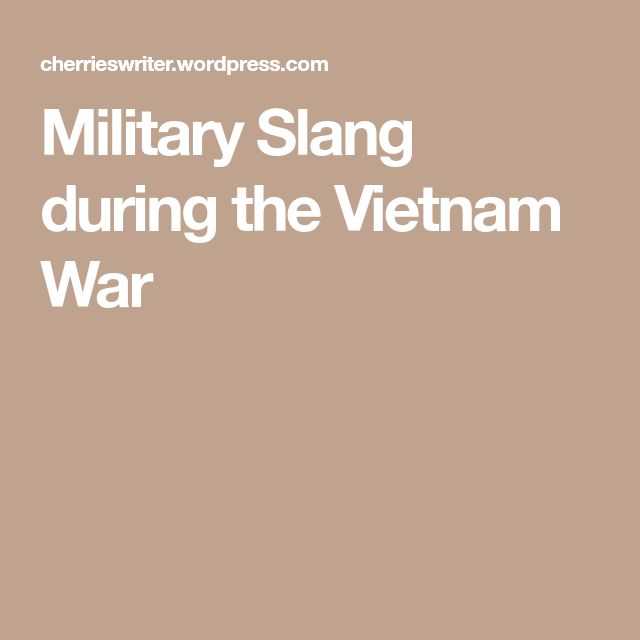 Military Slang during the Vietnam War