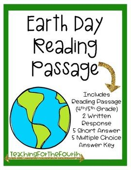 This is a informational reading passage based on the history of Earth Day and what the holiday celebrates. This product can be used as a whole class assignment, with partners, in a reading center, or independently. This passage is aimed towards 4th and 5th graders, but it can always be used in a third grade classroom as a read aloud!
