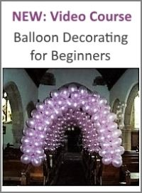 NEW Video Course: Balloon Decorating for Beginners