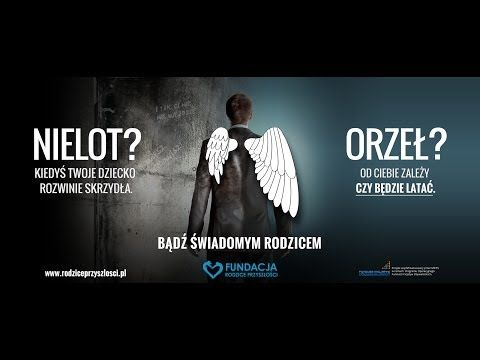 Kiedyś Twoje dziecko rozwinie skrzydła, od Ciebie zależy czy będzie latać. - YouTube