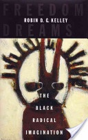 """History of black radical thought, with an emphasis on the theme of a search for a new social reality called """"freedom."""""""