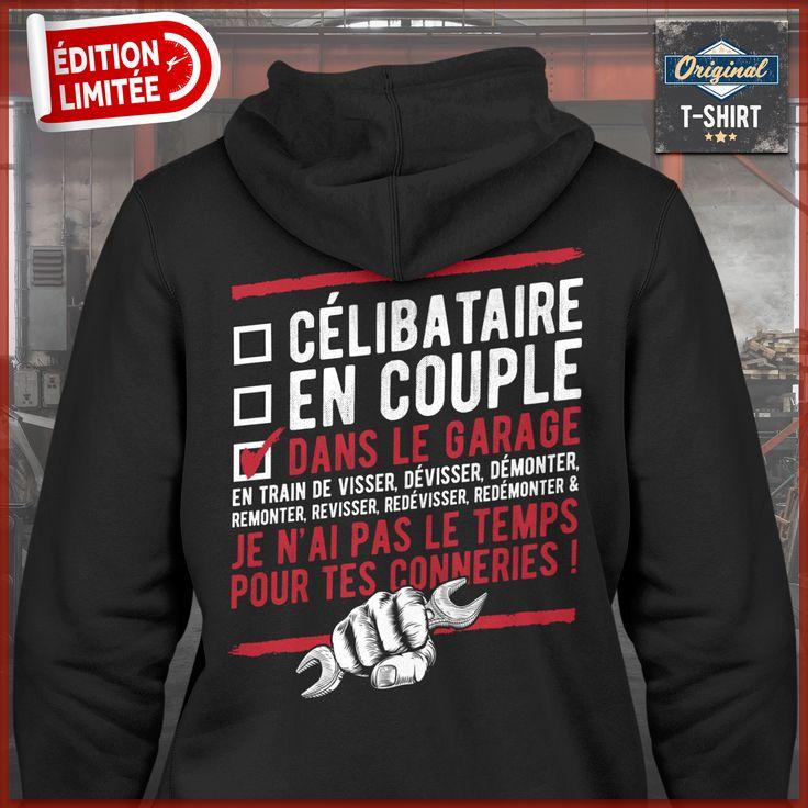 """""""Célibataire - En Couple - Dans Le Garage en train de visser, dévisser, démonter, remonter, revisser, redévisser, redémonter & je n'ai pas le temps pour tes conneries ! """" T-shirts uniques. Pour votre passion. www.theoriginaltshirt.com"""