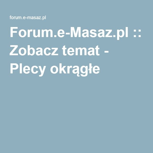 Forum.e-Masaz.pl :: Zobacz temat - Plecy okrągłe