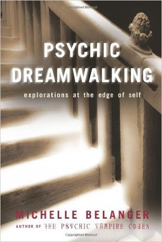 18 best michelle belanger my new found hero images on pinterest psychic dreamwalking explorations at the edge of self by michelle belanger fandeluxe Image collections