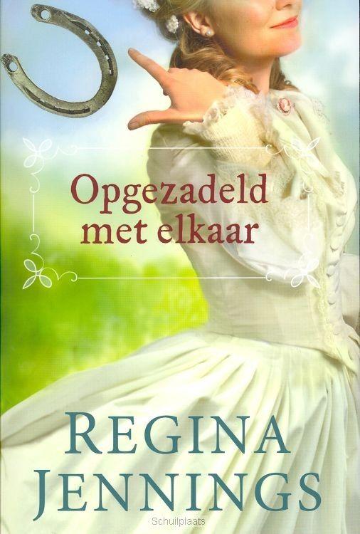 Opgezadeld met elkaar - Regina Jennings