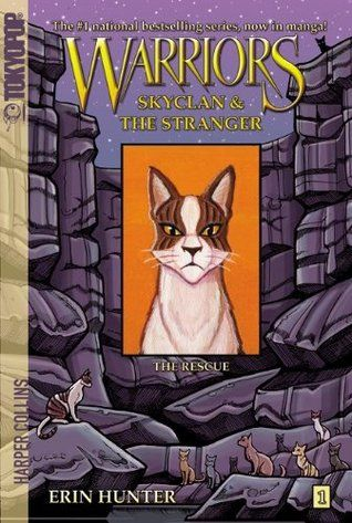"""Warriors: Skyclan & the stranger vol 1, The rescue"""", by Erin Hunter & Dan Jolley & James L. Barry - Leafstar is proud to see the Skyclan thrive under her leadership, but things go awry when she is captured by a Twoleg as she is about to give birth to her kits."""