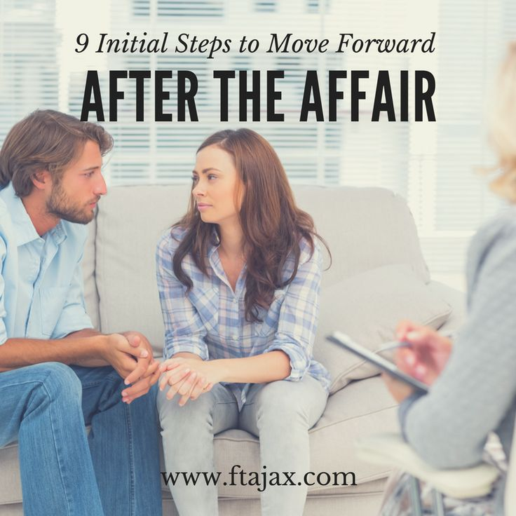 9 initial steps to move forward after the affair, affair recovery, marriage therapy for affairs, Jacksonville Florida, infidelity recovery, Jacksonville, Florida