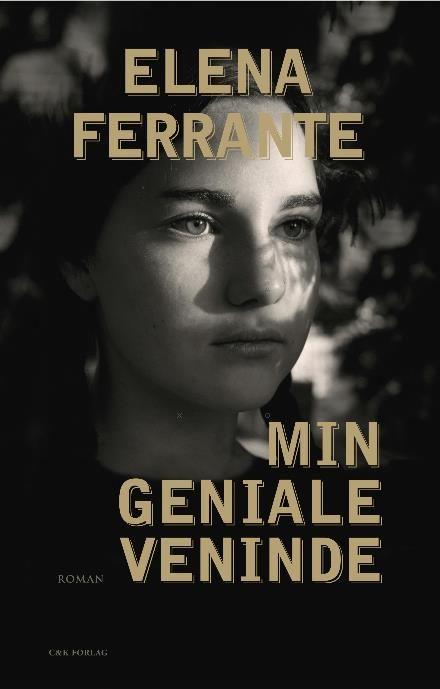 Bøger. Elena Ferrante: Min geniale veninde (Napoliromanerne, nr. 1) 060317