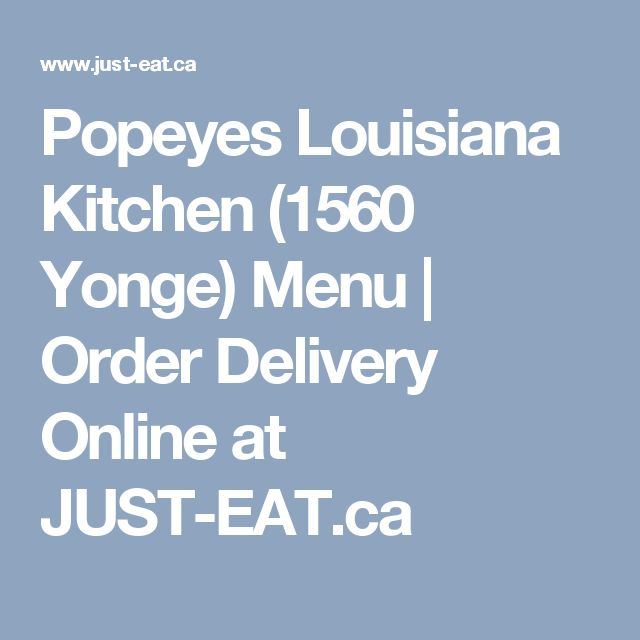 Popeyes Louisiana Kitchen (1560 Yonge) Menu | Order Delivery Online at JUST-EAT.ca